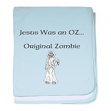 jesus_was_an_OZ baby blanket