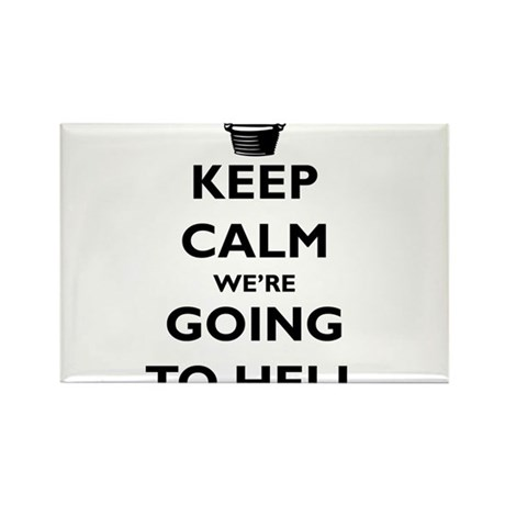 Keep Calm We're Going to Hell Rectangle Magnet