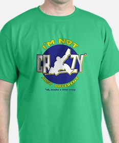 I'm Not Crazy (hockey) T-Shirt
