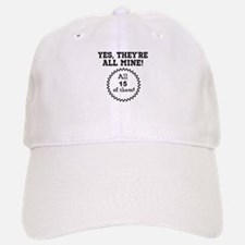YES, THEYRE ALL MINE - CUSTOMIZABLE Baseball Baseball Cap