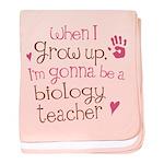 Future Biology Teacher baby blanket