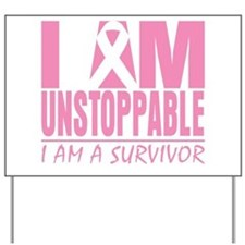Unstoppable Breast Cancer Yard Sign