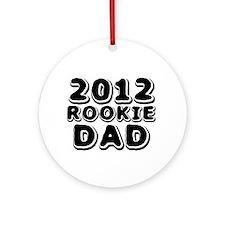 2012 Rookie Dad Ornament (Round)