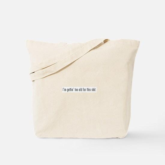 too old Tote Bag