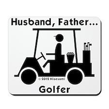 Husband, Father, Golfer Mousepad
