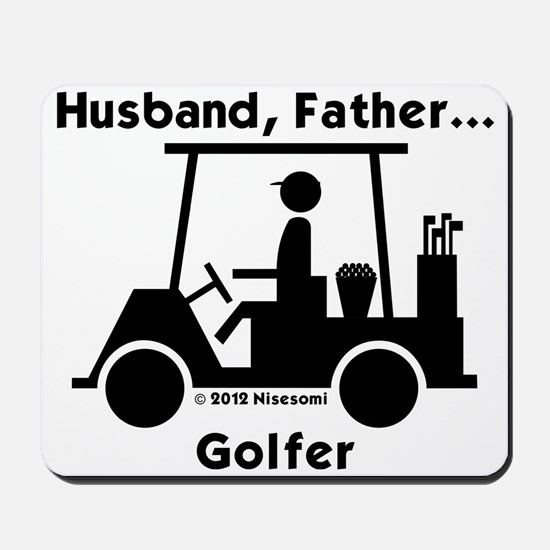 Husband, Father, Golfer Mousepad