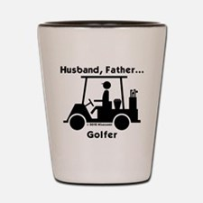 Husband, Father, Golfer Shot Glass