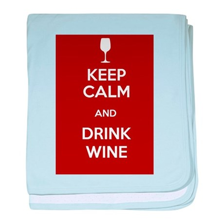 Keep Calm and Drink Wine baby blanket