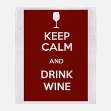 Keep Calm and Drink Wine Throw Blanket