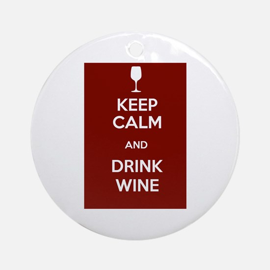Keep Calm and Drink Wine Ornament (Round)