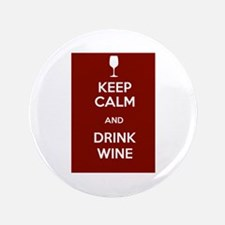 "Keep Calm and Drink Wine 3.5"" Button"