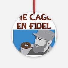 ME CAGO EN FIDEL.png Ornament (Round)