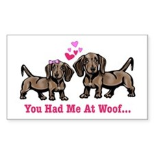 You had me at Woof Rectangle Decal