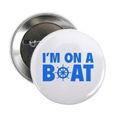 "I'm On A Boat 2.25"" Button (10 pack)"