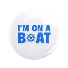 """I'm On A Boat 3.5"""" Button"""
