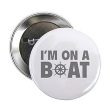"""I'm On A Boat 2.25"""" Button (10 pack)"""