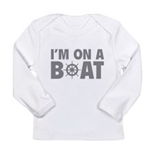 I'm On A Boat Long Sleeve Infant T-Shirt
