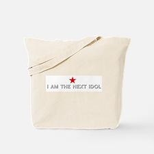 I AM THE NEXT IDOL Tote Bag