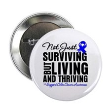 "Thriving - Colon Cancer 2.25"" Button"