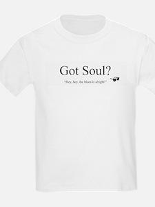 Got Soul? Kids T-Shirt