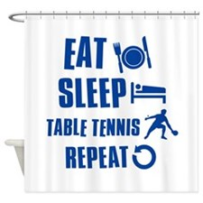 Eat Sleep Table Tennis Shower Curtain