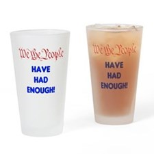 We the People have had enough Drinking Glass