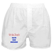 We the People have had enough Boxer Shorts