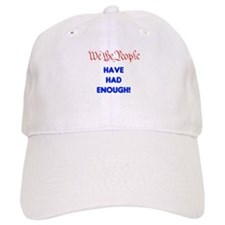 We the People have had enough Baseball Cap