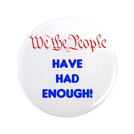 """wethepeople had enough 3.5"""" Button (100 pack)"""