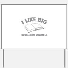I Like Big Books And I Cannot Lie Yard Sign