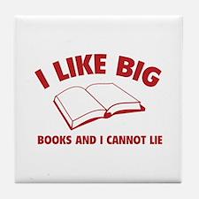I Like Big Books And I Cannot Lie Tile Coaster