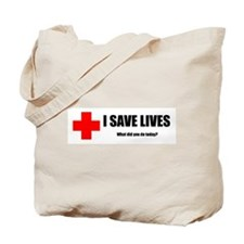 I Save Lives Tote Bag