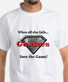 Goalies Save The Game Shirt