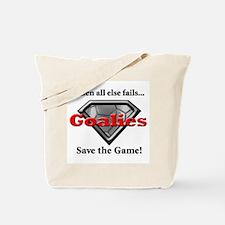 Goalies Save The Game Tote Bag