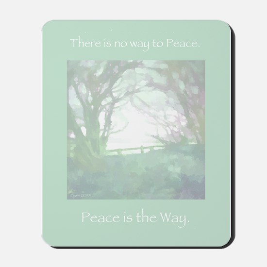 Peace Is The Way Mousepad
