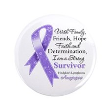 "Strong Hodgkins Lymphoma 3.5"" Button"