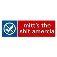 Mitt's the shit Amercia Bumper Sticker