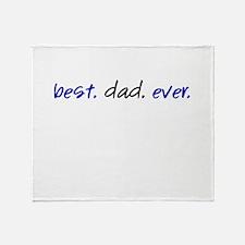 Best.Dad.Ever. Throw Blanket
