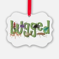 Bugged Ornament