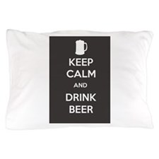Keep Calm and Drink Beer Pillow Case