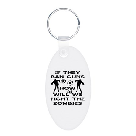 If They Ban Guns Zombies Aluminum Oval Keychain