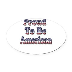 Proud to be American Oval Car Magnet