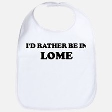 Rather be in Lome Bib