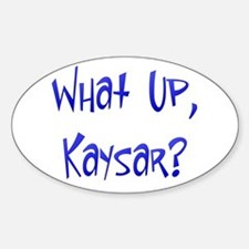 What Up Kaysar? Oval Decal