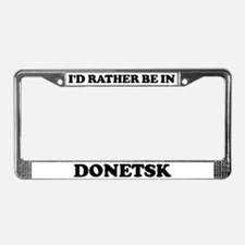 Rather be in Donetsk License Plate Frame