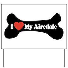 I Love My Airedale - Dog Bone Yard Sign