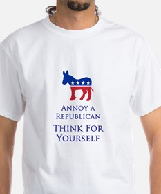 Annoy A Republican Think For Yourself - White Tee