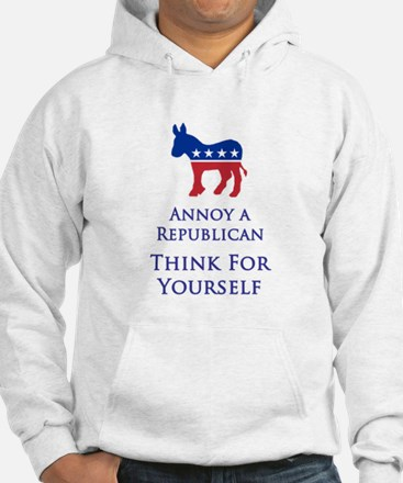 Annoy A Republican - Think - Hoodie