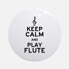 Keep Calm and Play Flute Ornament (Round)