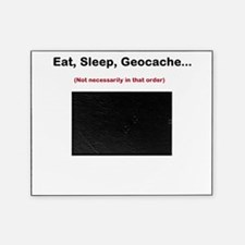 Eat, Sleep, Geocache... Picture Frame